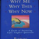 Why Me Why This Why Now hardcover book by Robert Norwood self -help spirit soul life reading book