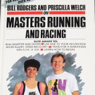 Bill Rodgers Pracilla Welch Masters Running and Racing book by P. Susan Mamchak
