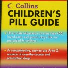 Collins Children's Pill Guide - paperback drug medications medicines softcover book