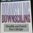 Downscaling Simplify and Enrich Your Lifestyle self help improvement book by Dave and Kathy Babbitt