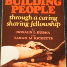 1978 Building People Through a Caring, Sharing Relationship book Donald L. Bubna & Sarah M. Ricketts