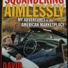 Squandering Aimlessly - hardcover book by David Brancaccio