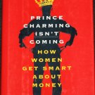 Prince Charming Isn't Coming hardcover book by Barbara Stanny