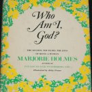 Who Am I God? Christian book by Marjorie Holmes religion religious book reading