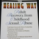 The Healing Way - Adult Recovery From Childhood Sexual Abuse book by Kristin A. Kunzman