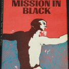 1967 Mission In Black A Novel of Suspense inernational spy intrigue book Gordon Cotler