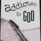 Addicted To God book by Jim Burns 50 Days To A More Powerful Ralationship With God