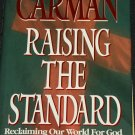 Raising the Standard - Reclaiming Our World For God Christian book by Carman and Walter Walker