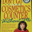 Don't Go To The Cosmetics Counter Without Me book hardcover