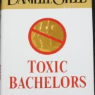 Toxic Bachelors hardcover book by Danielle Steel hardcover