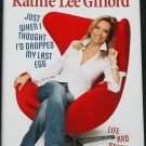 Kathie Lee Gifford Just When I Thought I'd Drop My Last Egg - hardcover book kathy lee