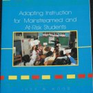 Adapting Instruction for Mainstreamed and At-Risk Students book