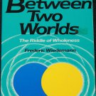 Between Two Worlds - psychology religion book by Frederic Wiedemann softcover paperback