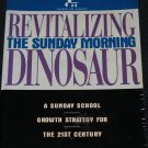 Revitalizing The Sunday Morning Dinosaur - Christian book by Ken Hemphill