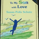 To My Son With Love - book by Stephen Schultz parent children kids book poems poetic