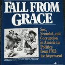 Fall From Grace political history book Shelley Ross  Sex Scandal & Corruption In American Politics
