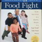 Ending the Food Fight - hardcover children weight fat loss management book David Ludwig kids health