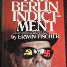 Berlin Indictment novel by Erwin Fischer hardcover book