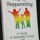 Step by Steppparenting - A Guide To Successful Living With Blended Family book James D. Eckler
