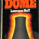 Dome novel paperback book by Lawrence Huff thriller book