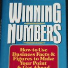 Winning Numbers Use Business Facts Figures To Make Your Point and Get Ahead book