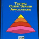 Testing Client/Server Applications book
