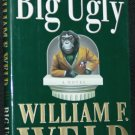 The Big Ugly - political mystery novel - politics thriller fiction William F. Weld hardcover book