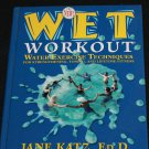 Wet Workout water exercise techniques Jane Katz - swim swimming water pool exercising fitness book