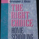 The Right Choice Homeschooling Christopher J. Clicka book