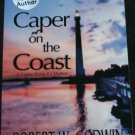 Signed - Caper On the Coast mystery crime fiction novel by Robert W. Goodwin book