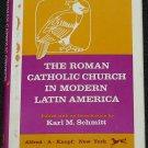 The Roman Catholic Church In Modern Latin America Karl M. Schmitt book Christian religion religious
