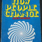How People Change - psychology philosophical book by Allen Wheelis - philosophy softcover