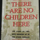 There Are No Children Here book Alex Kotlowitz paperback book culture of black youth America poverty