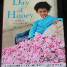 Day of Honey by Annia Ciezladom memoir of food, love and war hardcover book non-fiction