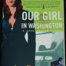 Our Girl In Washington - suspense novel - political intrigue story by Michele Mitchell book fiction