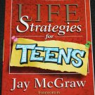 Life Strategies of Teens by Jay McGraw - teenagers self help self emotions improvement book