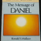 1979 The Message of Daniel by Ronald S. Wallace - Bible sturdy Christian religion religious book