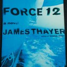 Force 12 - thriller novel by hardcover by James Thayer- hardcover book suspense fiction