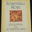 Something More - Excavating Your Authentic Self Sarah Breathnach affirmation personal development