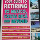 Your Guide to Retiring to Mexico, Costa Rica and Beyond travel book tour book