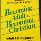 Becoming Adult, Becoming Christian book by James. W. Fowler - religion reading