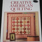Creative American Quilting - quilt making hardcover book