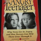 Angry Teenager - Why Teens Get So Angry, And How Parents Can Help - parenting teenager book