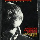 Arthur A Pilgrim - One Man's Pigrimage on Foot Around the World by Arthur Blessit