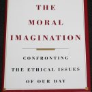 The Moral Imagination Confronting Ethical Issues of Our Day Edward Tivnan