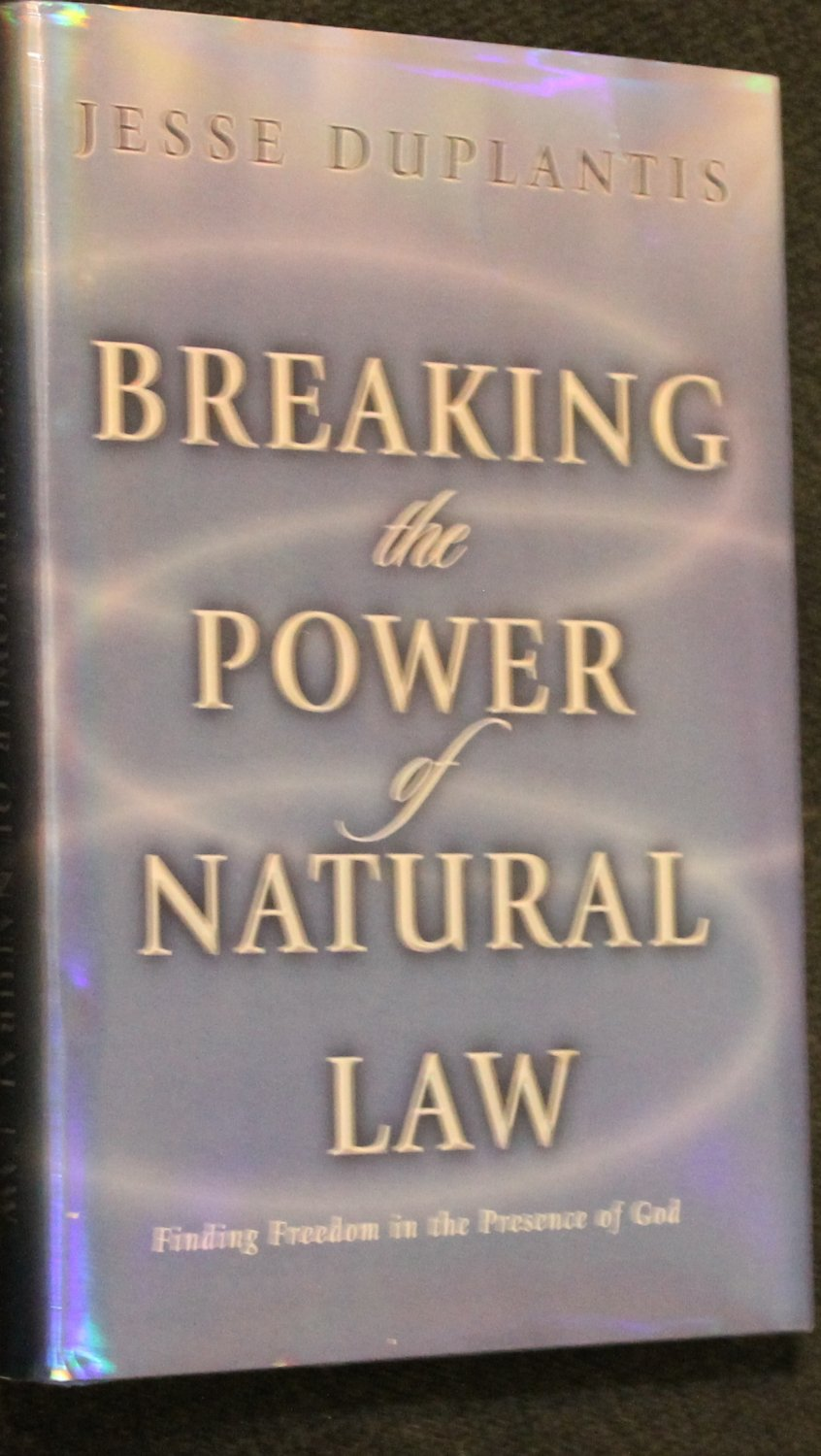 Breaking the Power of Natural Law - Finding Freedom In The Presence of God by Jesse Duplantis