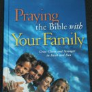 Praying the Bible With Your Family hardcover Christian book David & Heather Kopp- religious reading