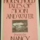 Household Tales of Moon and Water Poems by Nancy Willard