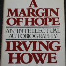 A Margin of Hope by Irving Howe - political thought - politics book