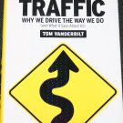 Traffic Why We Drive the Way We Do hardcover non-fiction